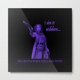 I Aim To Misbehave (Purple) Metal Print