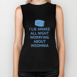 Worrying About Insomnia Biker Tank