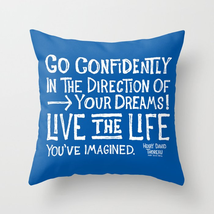 Go Confidently In The Direction Of Your Dreams Throw Pillow