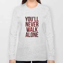 You Never Walk Alone Liverpool Poster Long Sleeve T-shirt