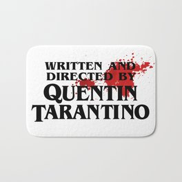 Bloodstained Written And Directed By Quentin Tarantino Artwork, Posters, Prints, Tshirts, Mugs, Bags Bath Mat
