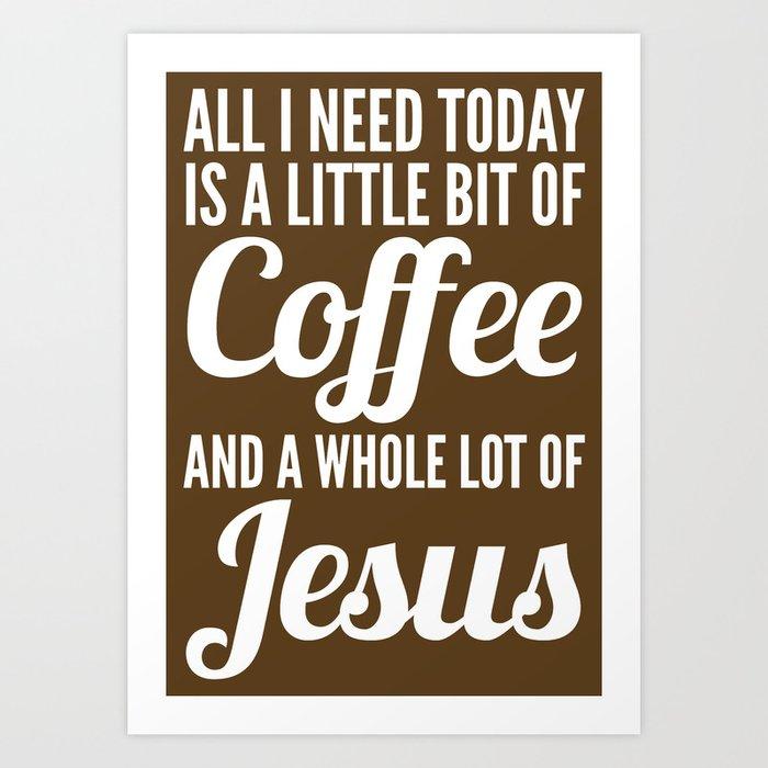 COFFEE AND JESUS (White Art) Art Print