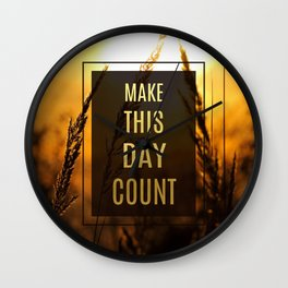 Make this day count Wall Clock
