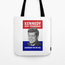 Kennedy For President - Leadership For The 60's Tote Bag