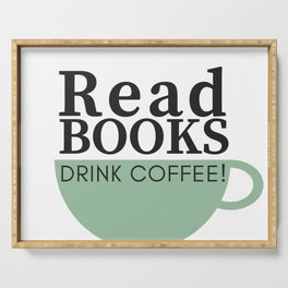 Read BOOKS Drink COFFEE Serving Tray