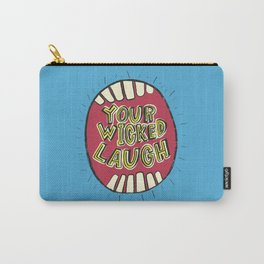 Your Wicked Laugh Carry-All Pouch