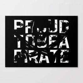 Proud to be a Pirate Canvas Print