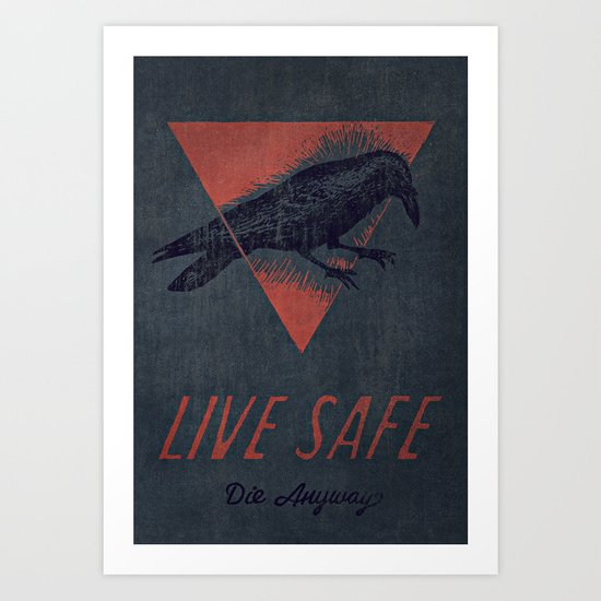 Live Safe, Die Anyway. Art Print