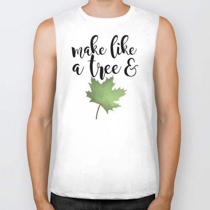 Make Like A Tree And Leaf Biker Tank