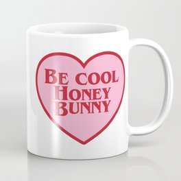 Be Cool Honey Bunny, Funny Movie Quote Coffee Mug