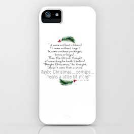 Christmas means more- the grinch iPhone Case
