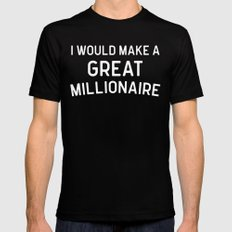 A Great Millionaire Funny Quote Mens Fitted Tee Black MEDIUM