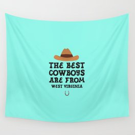 The best Cowboys are from West Virginia  T-Shirt Wall Tapestry