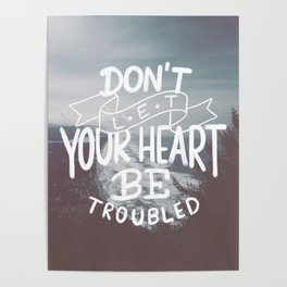 Don't Let Your Heart Be Troubled Poster
