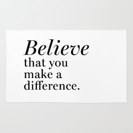 Believe that you make a difference Rug