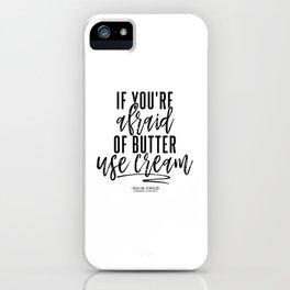 Afraid of Butter (Black) iPhone Case