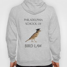 Philadelphia School of Bird Law Hoody