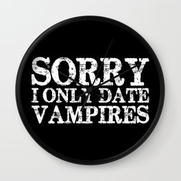 Sorry, I only date vampires! (Inverted!) Wall Clock