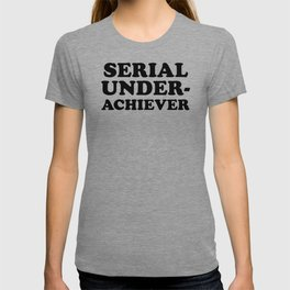 Seriel Underachiever T-shirt