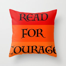 READ FOR COURAGE Throw Pillow