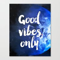good vibes only Canvas Prints featuring Good vibes only Earth by Good vibes and coffee