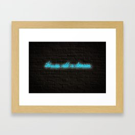 I Was All A Dream in Blue with Brick Background Framed Art Print