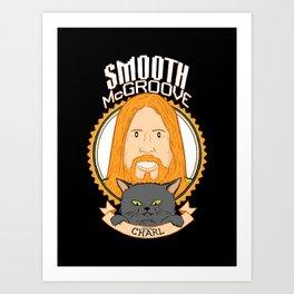 Smooth McGroove Art Print