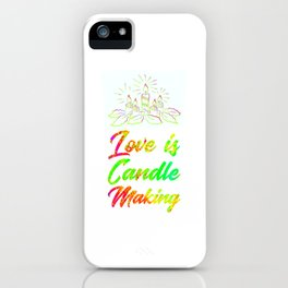 Love Is Candle Making Colorful iPhone Case
