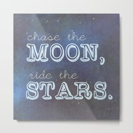 Chase the Moon, Ride the Stars (Square) Metal Print
