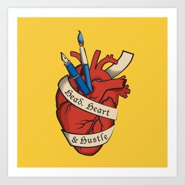Head, heart & hustle Art Print