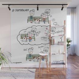 #Crazydoglady Wall Mural