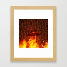 You Are Hellcome Framed Art Print