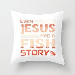 Even Jesus Had A Fish Story Anchor Fisherman Boat Angler Rod Boating Boat Sail Fishing T-shirt Throw Pillow
