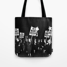 We Want Beer Too! Women Protesting Against Prohibition black and white photography - photographs Tote Bag