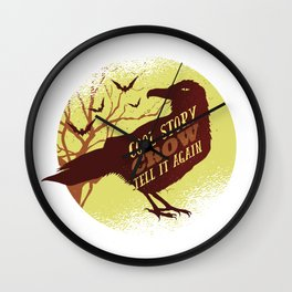 Cool Story Crow, tell it again Wall Clock
