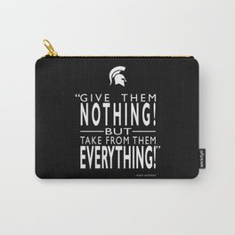Take From Them Everything Carry-All Pouch