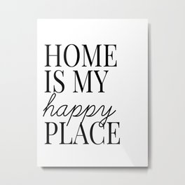 home is my happy place Metal Print