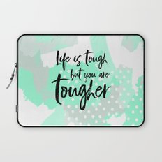 Life is tough but you are tougher - mint abstract typography Laptop Sleeve