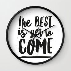 The Best Is Yet To Come Typography Wall Clock