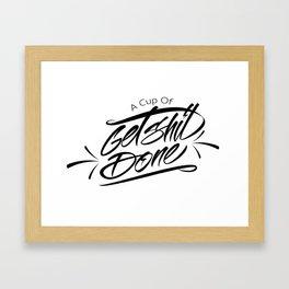 Get Shit Done Framed Art Print