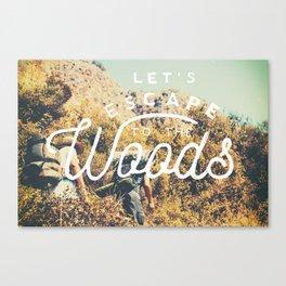 Let's Escape Canvas Print