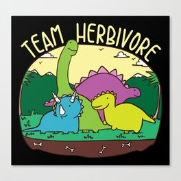 Team Herbivore T-Shirt Kids Vegan Dinosaur Veggie Cute Sweet Vegetarian Gifts Funny Vegans Canvas Print