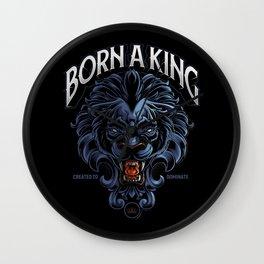 Born A King Wall Clock