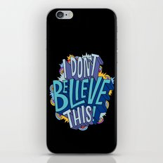 I Don't Believe This! iPhone & iPod Skin