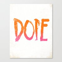 dope Canvas Prints featuring DOPE by Matthew Taylor Wilson