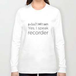I speak recorder Long Sleeve T-shirt