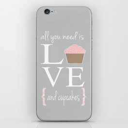 All you need is love and cupcakes... iPhone Skin