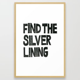 FIND THE SILVER LINING  Framed Art Print