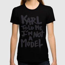 Karl told me... T-shirt