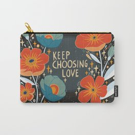 Keep choosing love Carry-All Pouch
